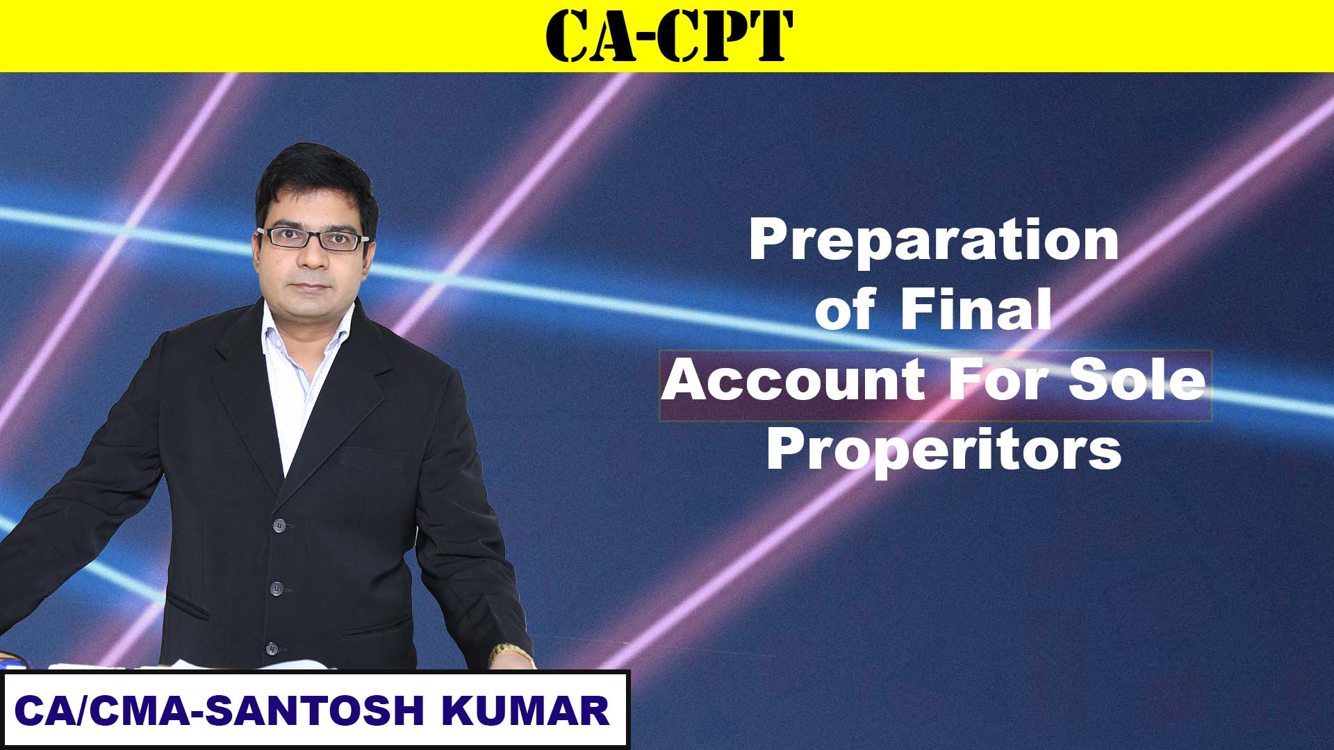 Preparation of Final Account for sole properitors