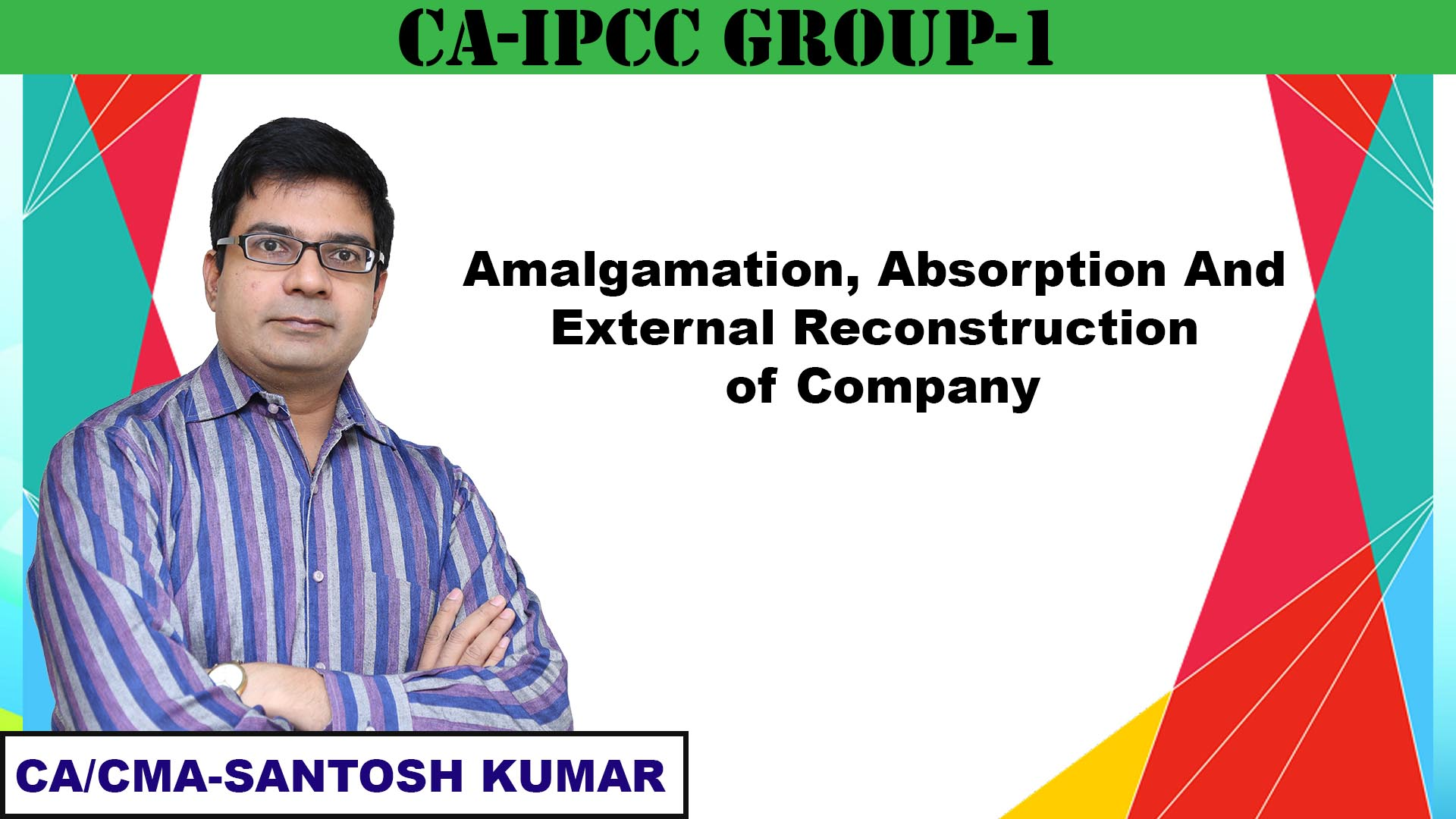 Amalgamation, Absorption and External Reconstruction of Company