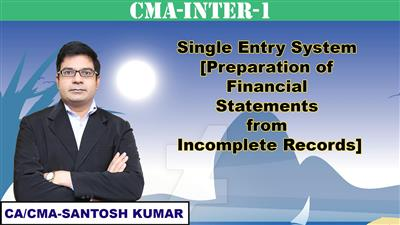 Single Entry System [Preparation of Financial Statements from Incomplete Records]